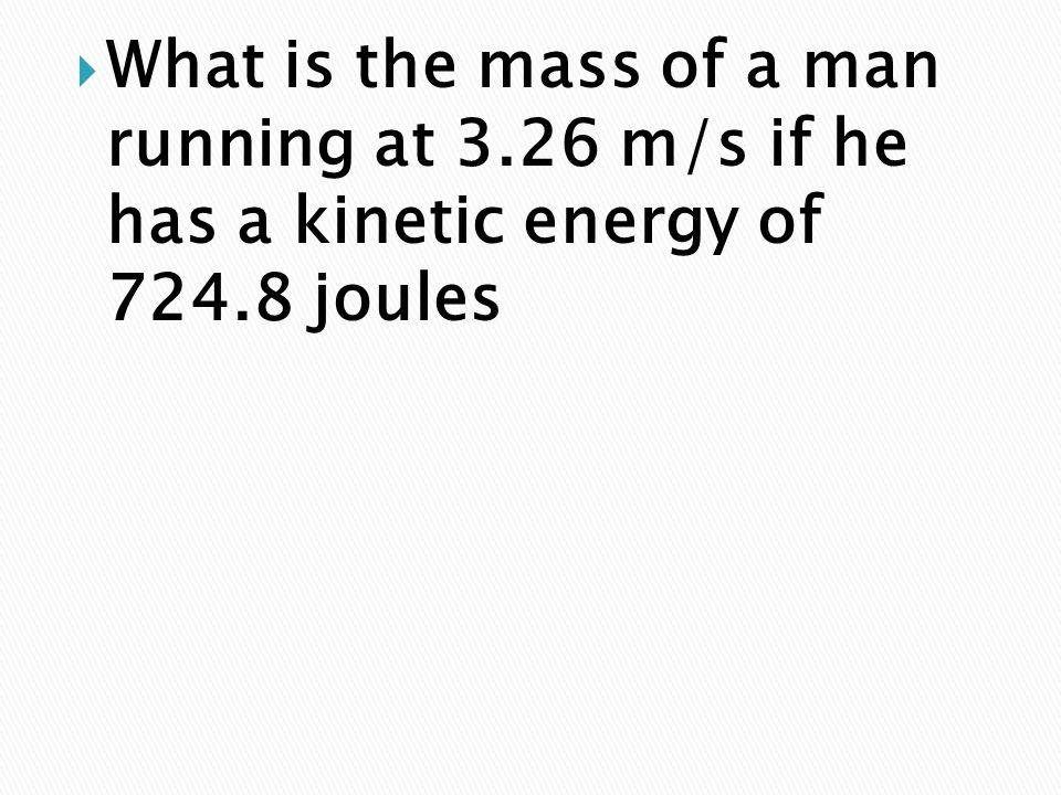What is the mass of a man running at 3