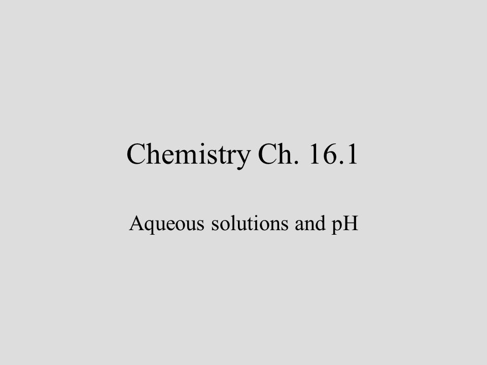 Aqueous solutions and pH