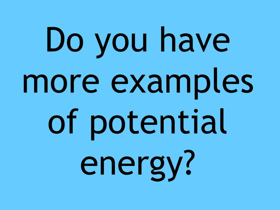 Do you have more examples of potential energy