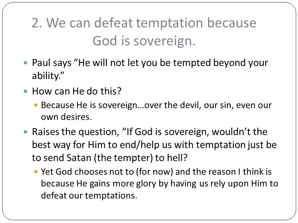 2. We can defeat temptation because God is sovereign.