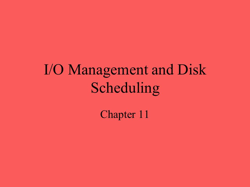 I/O Management and Disk Scheduling