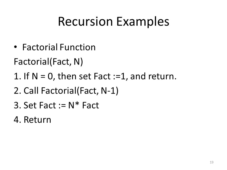 Recursion Examples Factorial Function Factorial(Fact, N)