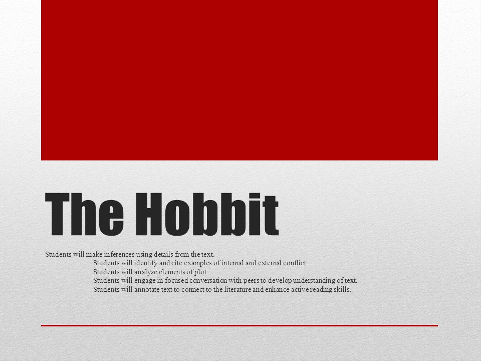 The Hobbit Students will make inferences using details from the text.
