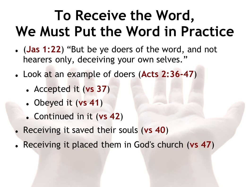 To Receive the Word, We Must Put the Word in Practice