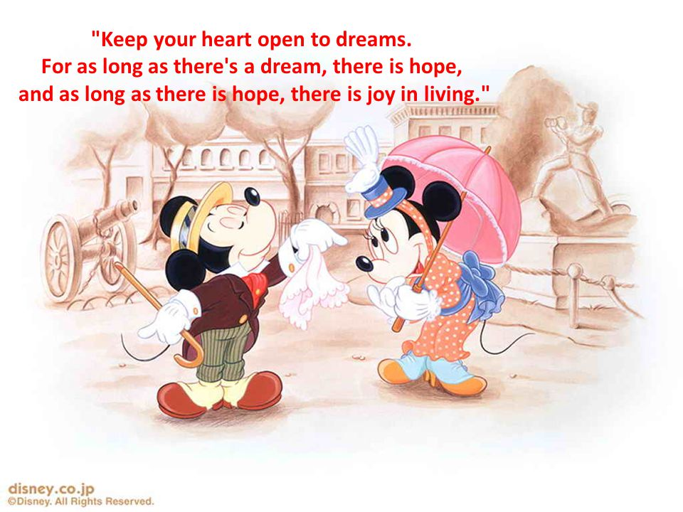 Keep your heart open to dreams.