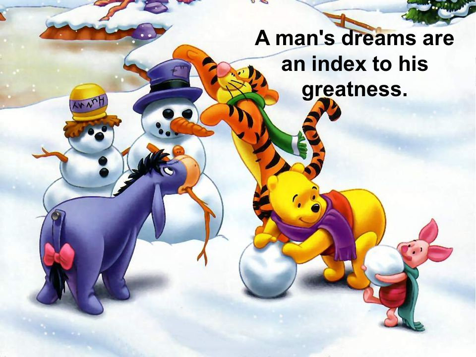 A man s dreams are an index to his greatness.