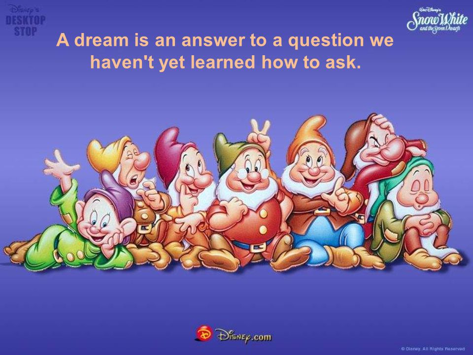 A dream is an answer to a question we haven t yet learned how to ask.