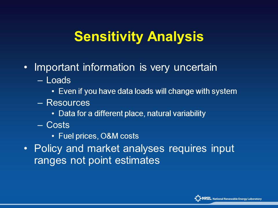 Sensitivity Analysis Important information is very uncertain