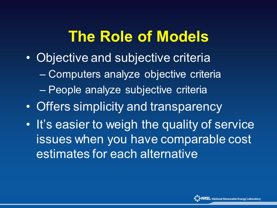 The Role of Models Objective and subjective criteria