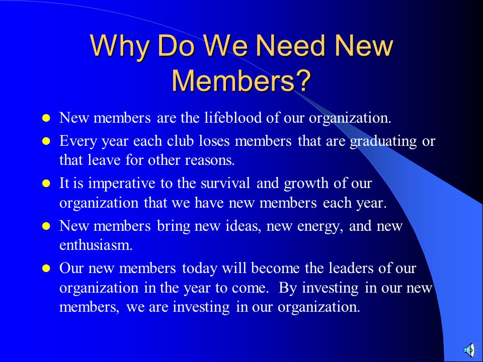 Why Do We Need New Members