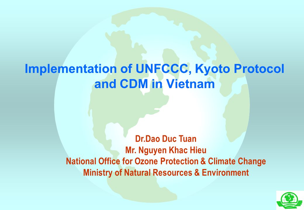 Implementation of UNFCCC, Kyoto Protocol and CDM in Vietnam