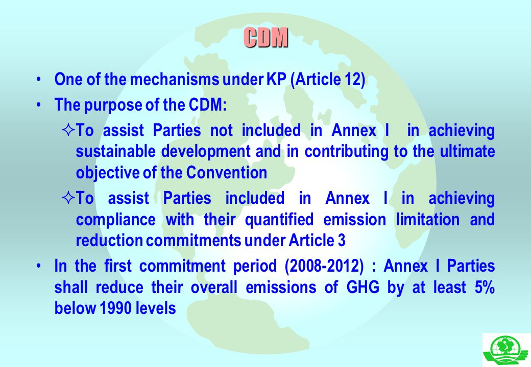 CDM One of the mechanisms under KP (Article 12)
