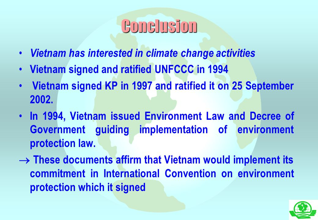 Conclusion Vietnam has interested in climate change activities