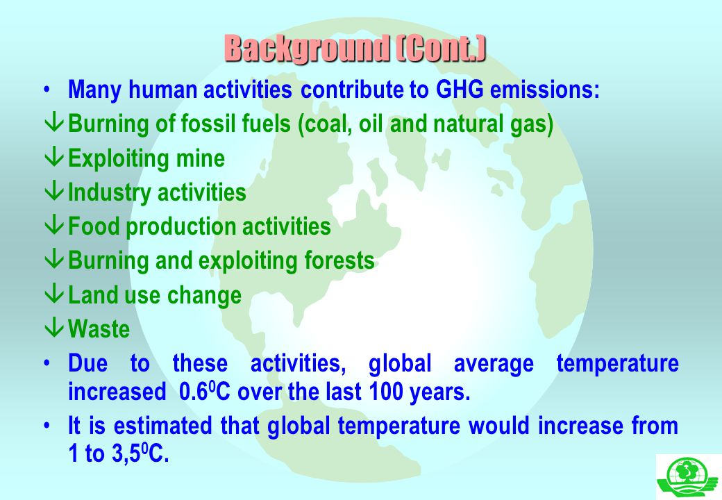 Background (Cont.) Many human activities contribute to GHG emissions: