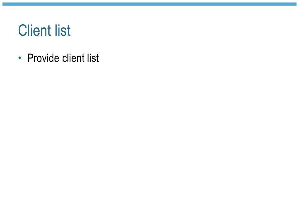 Client list Provide client list