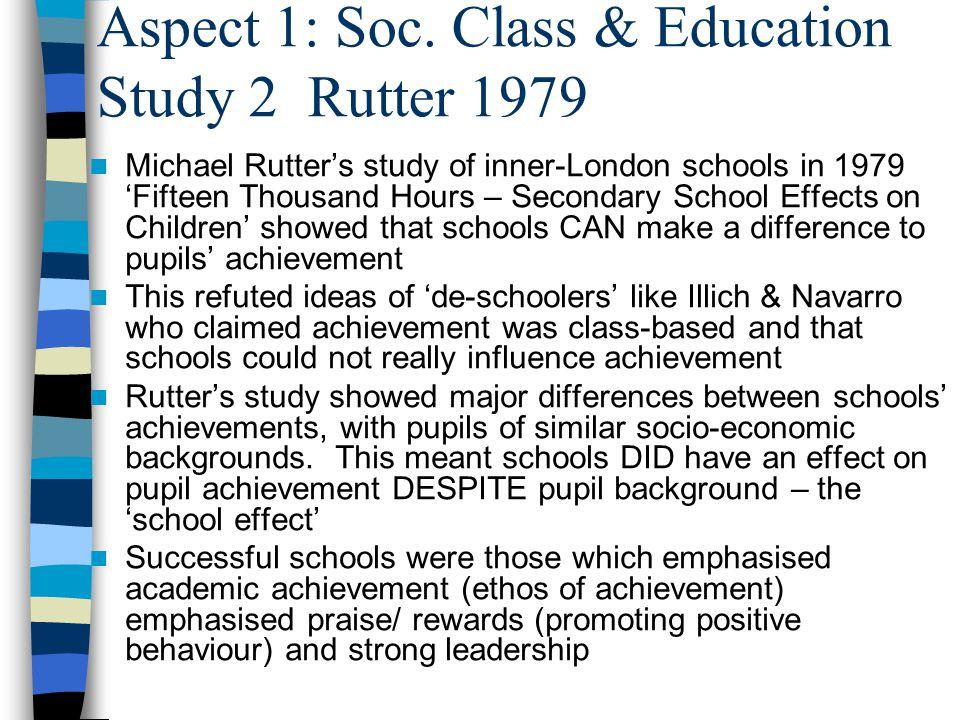 Aspect 1: Soc. Class & Education Study 2 Rutter 1979