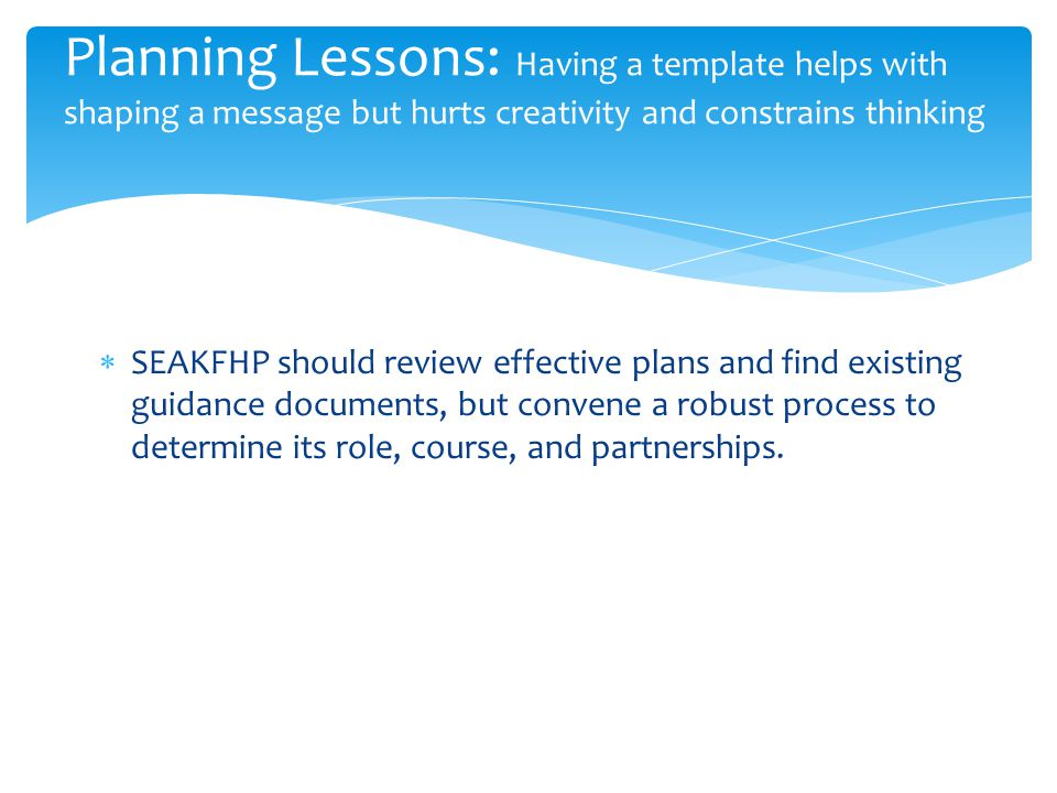 Planning Lessons: Having a template helps with shaping a message but hurts creativity and constrains thinking