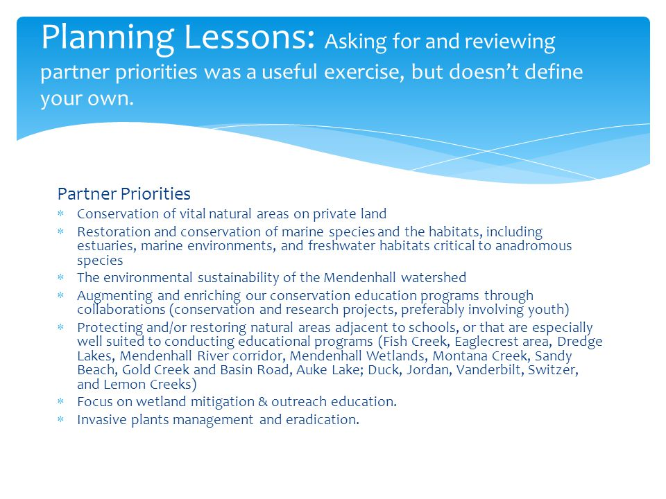 Planning Lessons: Asking for and reviewing partner priorities was a useful exercise, but doesn't define your own.