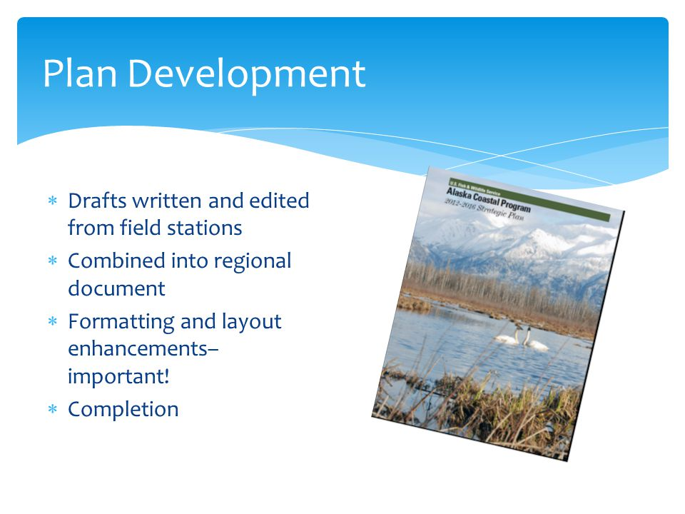 Plan Development Drafts written and edited from field stations