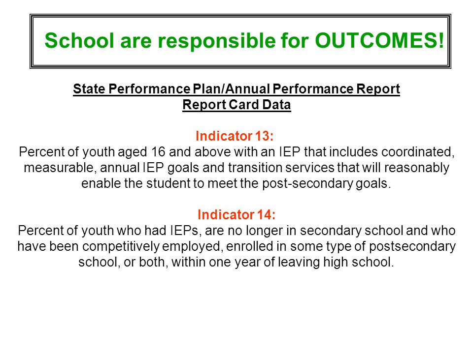 School are responsible for OUTCOMES!