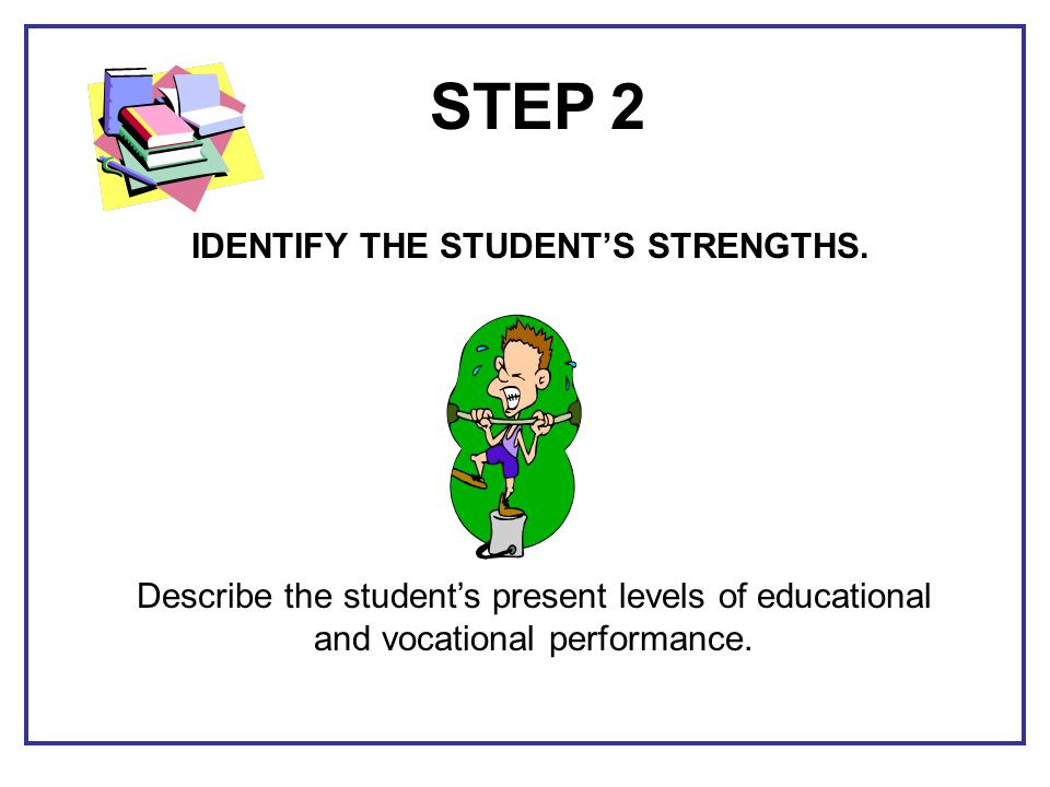IDENTIFY THE STUDENT'S STRENGTHS.