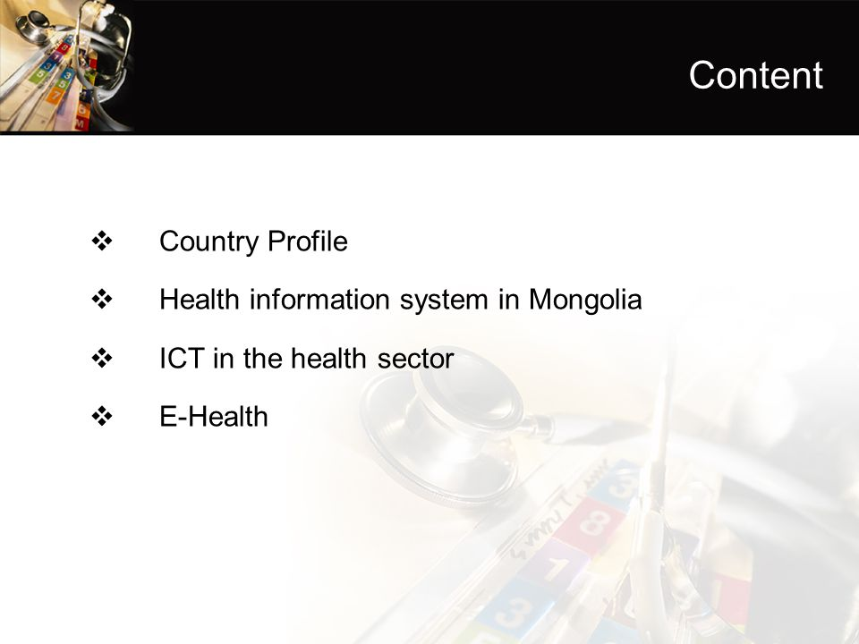 Content Country Profile Health information system in Mongolia
