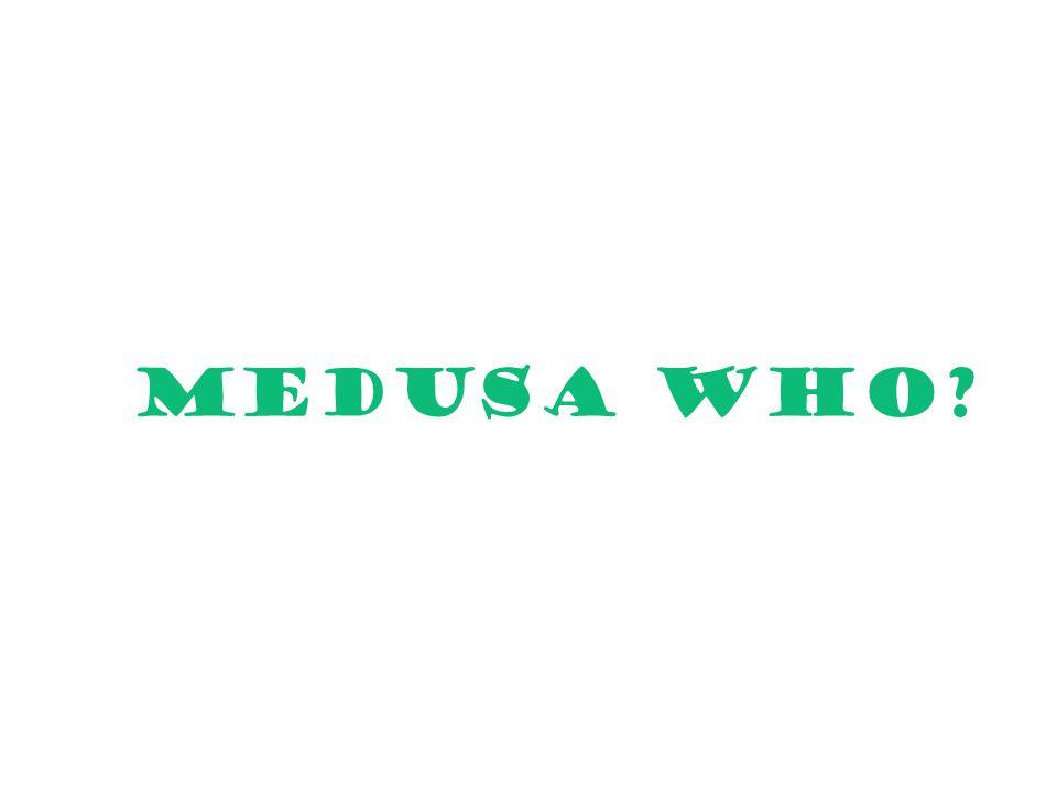 MEDUSA who