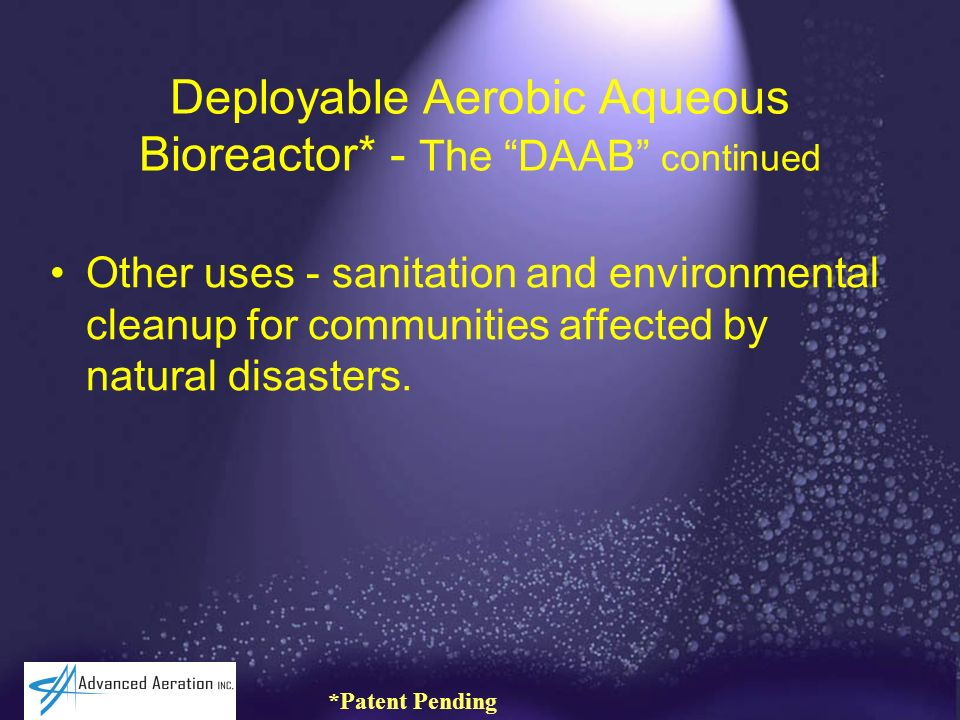 Deployable Aerobic Aqueous Bioreactor* - The DAAB continued