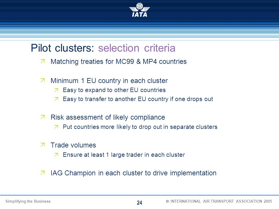 Pilot clusters: selection criteria