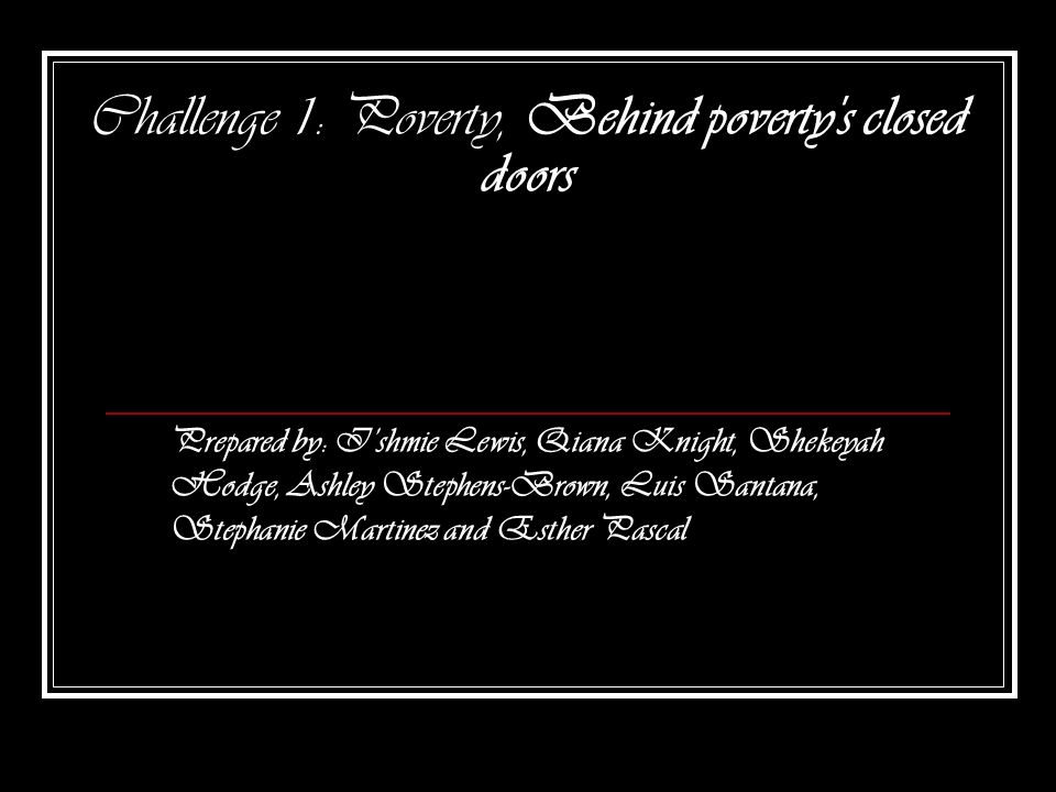 Challenge 1: Poverty, Behind poverty s closed doors