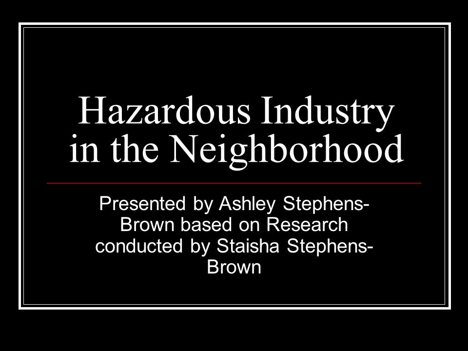 Hazardous Industry in the Neighborhood