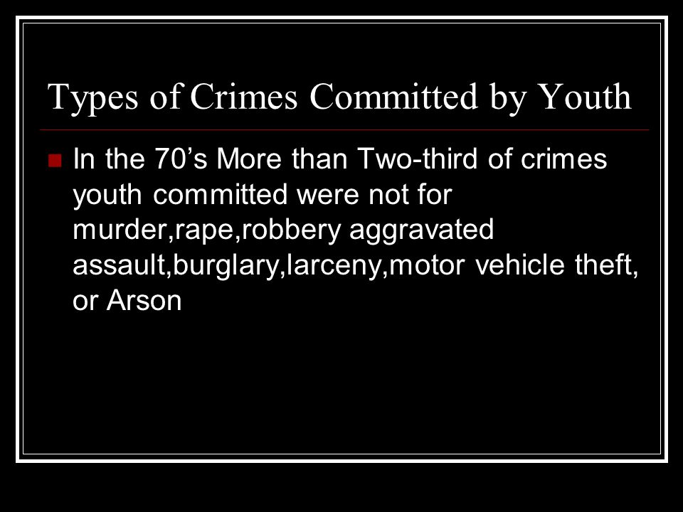 Types of Crimes Committed by Youth