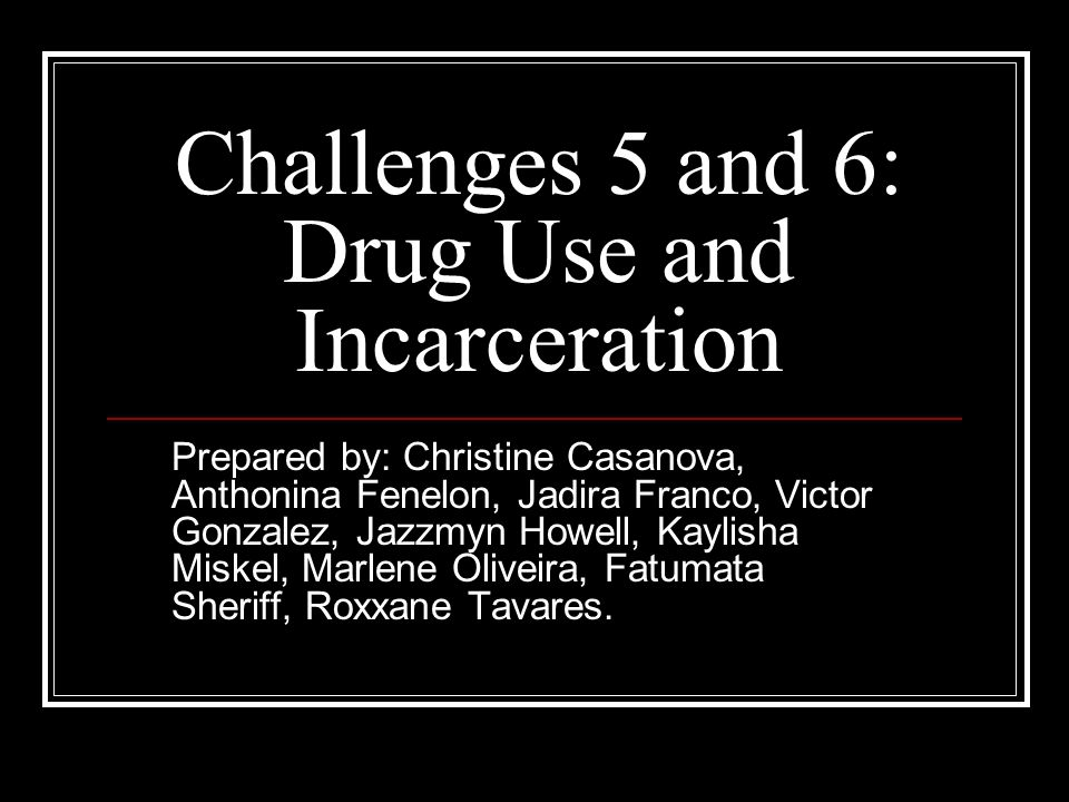 Challenges 5 and 6: Drug Use and Incarceration
