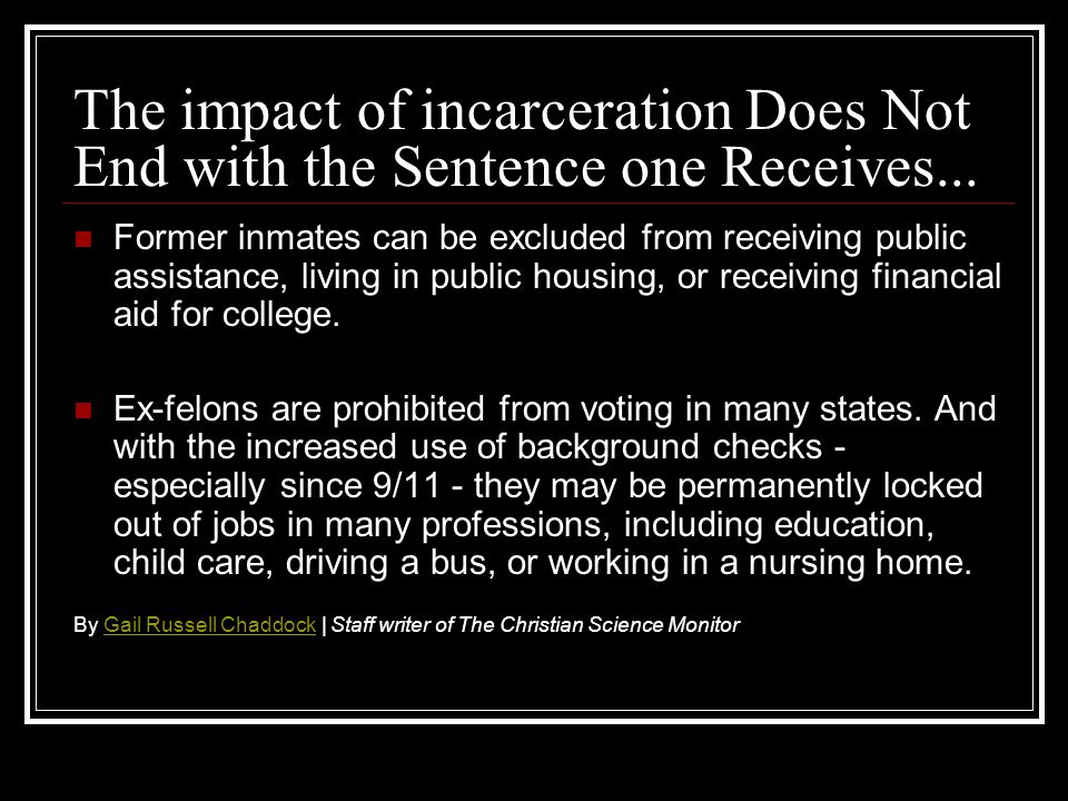 The impact of incarceration Does Not End with the Sentence one Receives...
