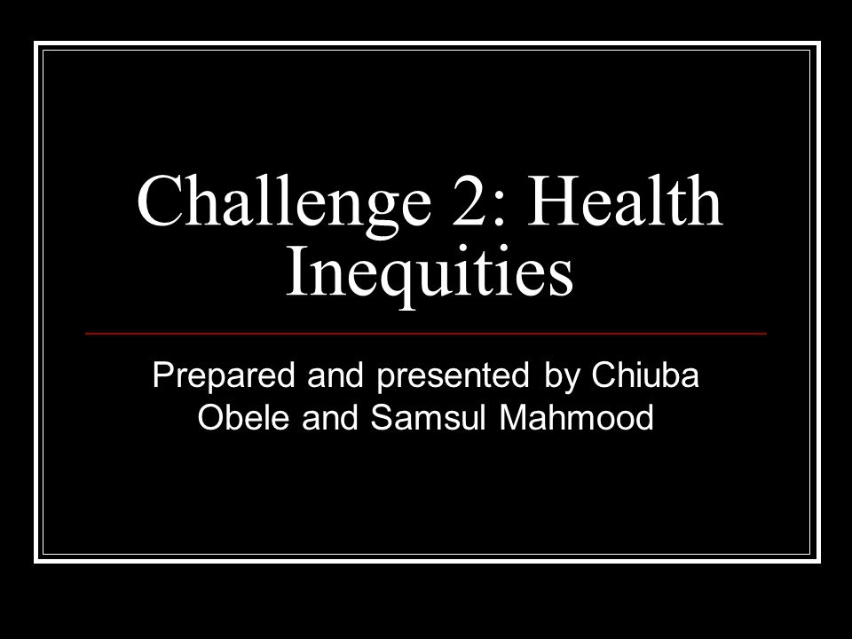Challenge 2: Health Inequities