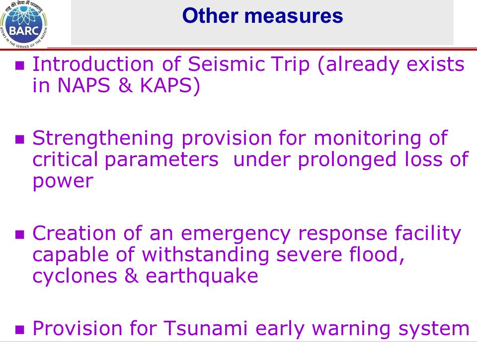 Other measures Introduction of Seismic Trip (already exists in NAPS & KAPS)