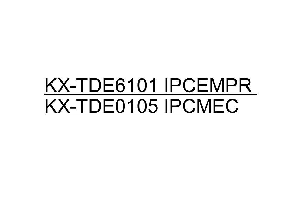KX-TDE6101 IPCEMPR KX-TDE0105 IPCMEC