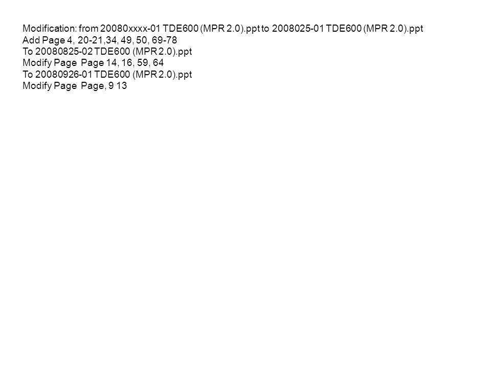 Modification: from 20080xxxx-01 TDE600 (MPR 2. 0)