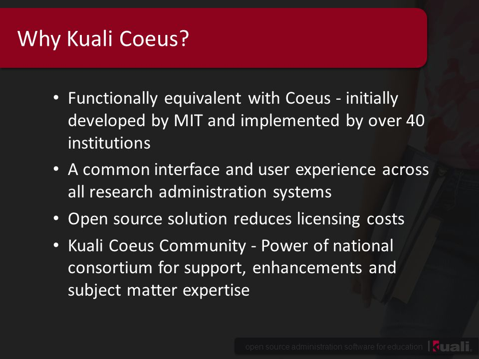 Why Kuali Coeus Functionally equivalent with Coeus - initially developed by MIT and implemented by over 40 institutions.