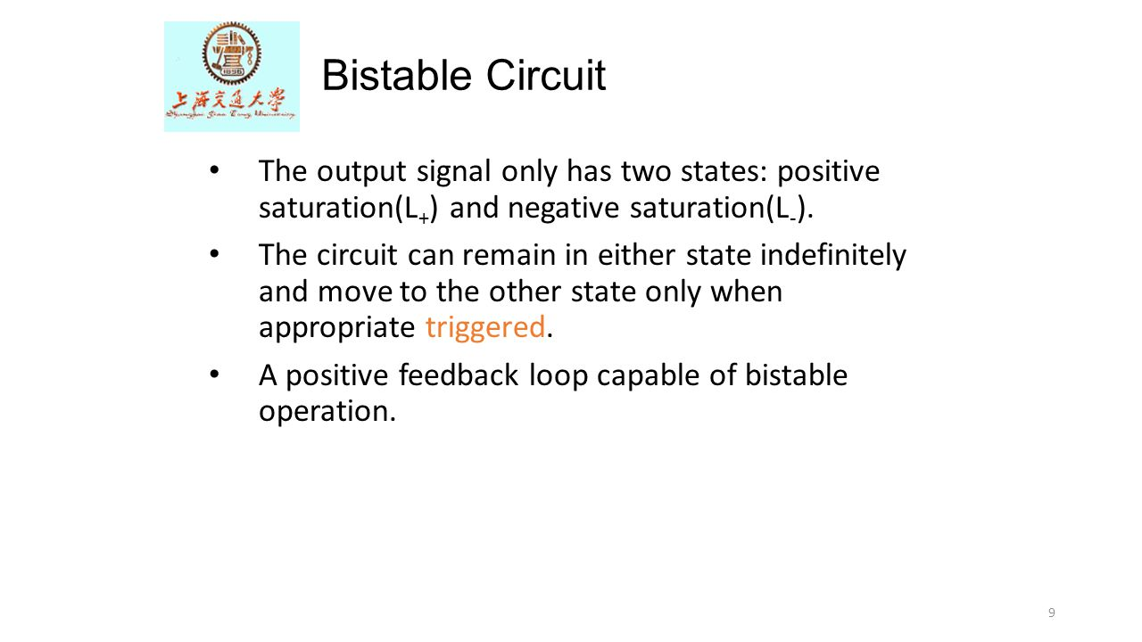 Bistable Circuit The output signal only has two states: positive saturation(L+) and negative saturation(L-).