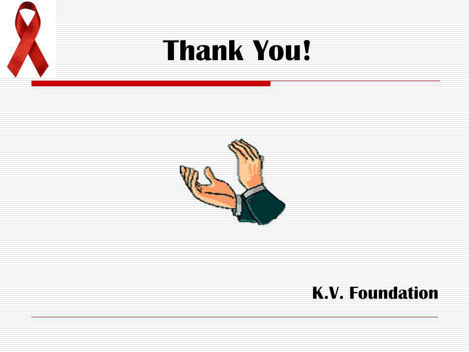 Thank You! K.V. Foundation
