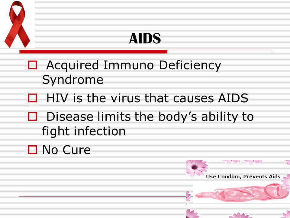 AIDS Acquired Immuno Deficiency Syndrome