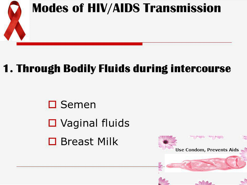 1. Through Bodily Fluids during intercourse