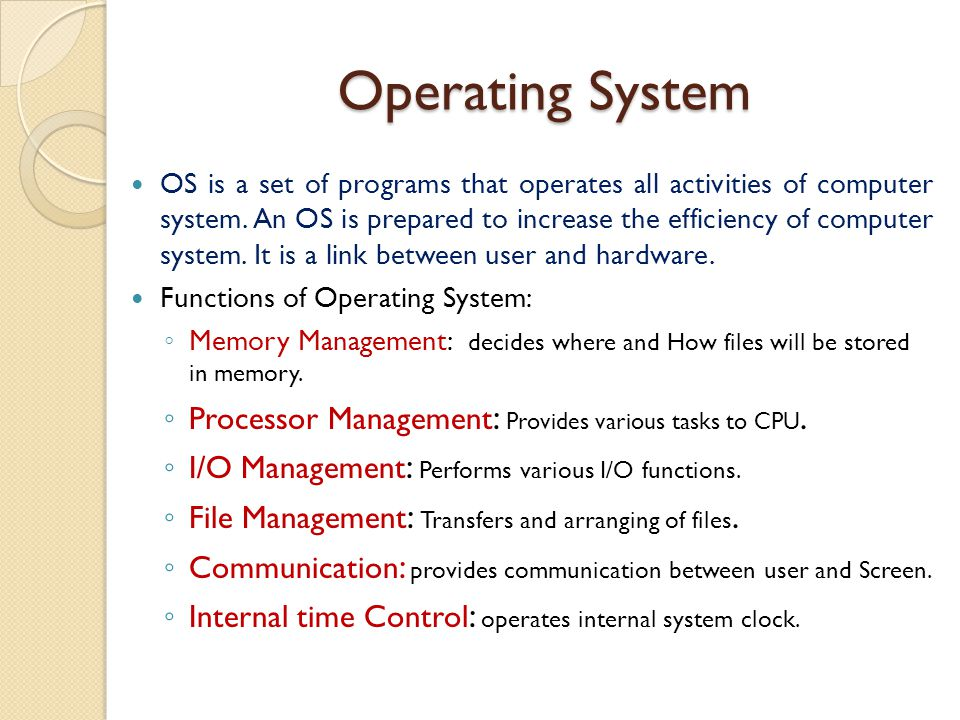 Operating System Processor Management: Provides various tasks to CPU.