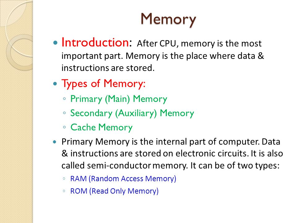 Memory Introduction: After CPU, memory is the most important part. Memory is the place where data & instructions are stored.