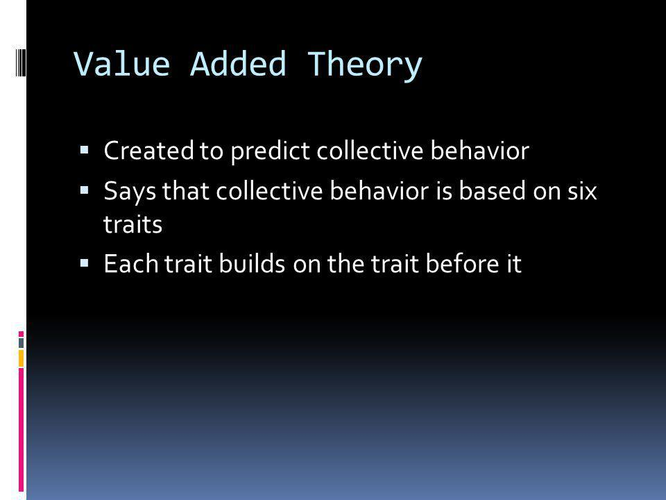 Value Added Theory Created to predict collective behavior