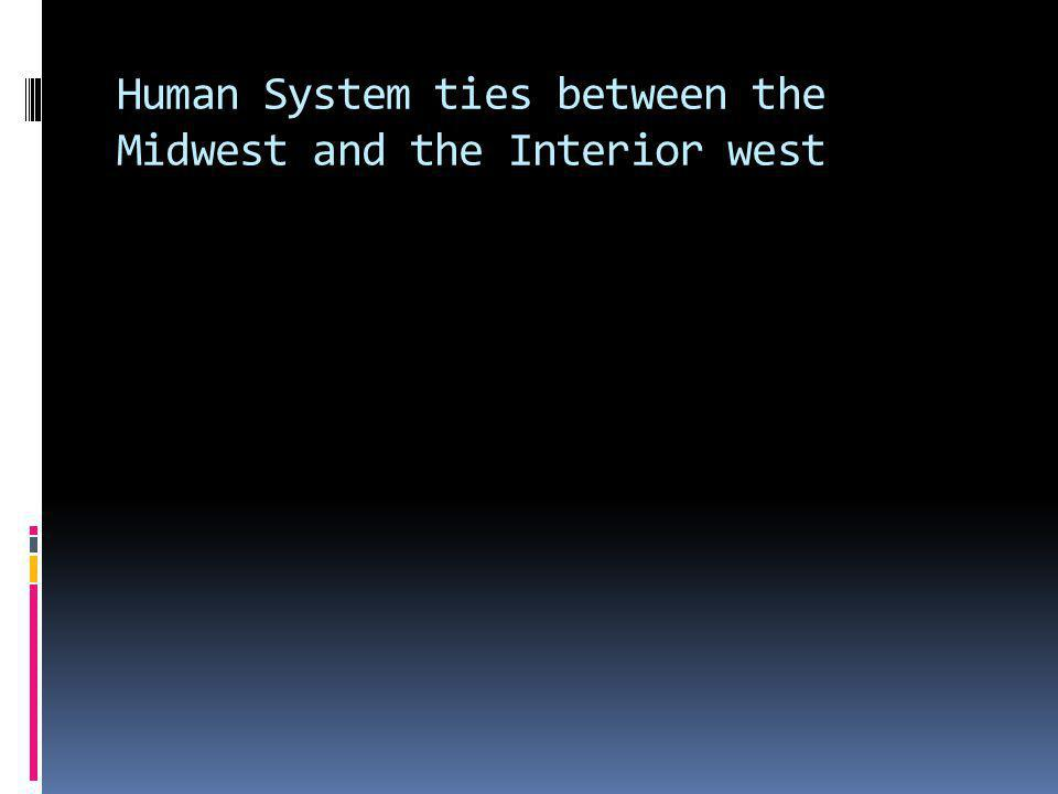 Human System ties between the Midwest and the Interior west