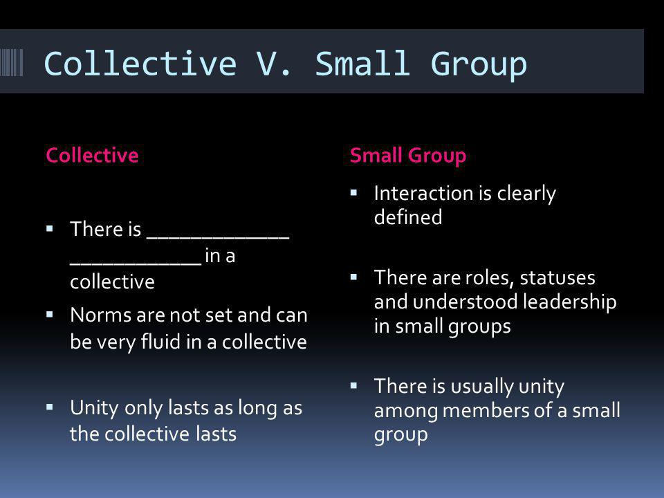 Collective V. Small Group