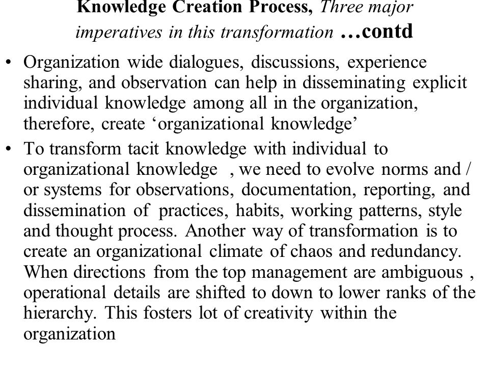 Knowledge Creation Process, Three major imperatives in this transformation …contd