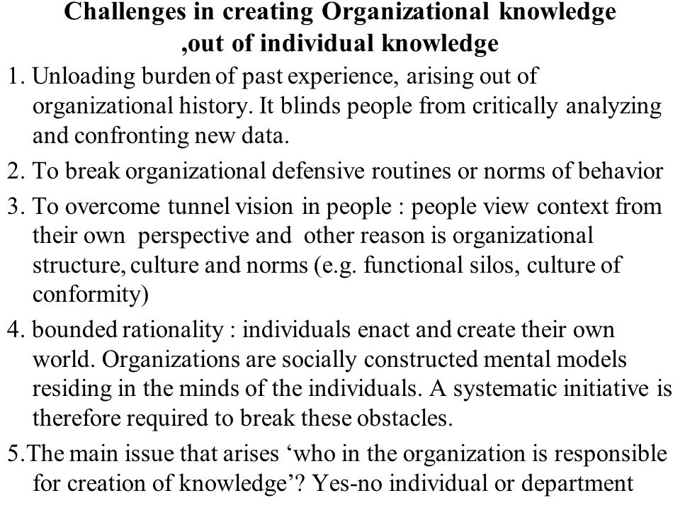 Challenges in creating Organizational knowledge ,out of individual knowledge